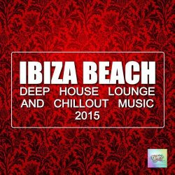 VA - Ibiza Beach Deep House Lounge and Chillout Music (2015)