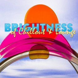 VA - Brightness of Chillout and Lounge (2015)