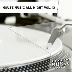 VA - House Music All Night, Vol.13 (2014)