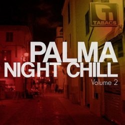 VA - Palma Night Chill Vol 2 (Finest Balearic Chill Out Tunes) (2015)