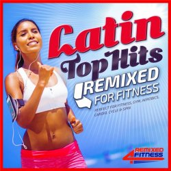 VA - Latin Top Hits Remixed for Fitness (2015)