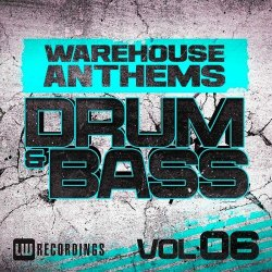 VA - Warehouse Anthems: Drum and Bass, Vol. 6 (2015)