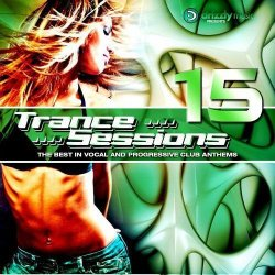 VA - Drizzly Trance Sessions Vol 15 (The Best in Vocal and Progressive Club Anthems) (2015)