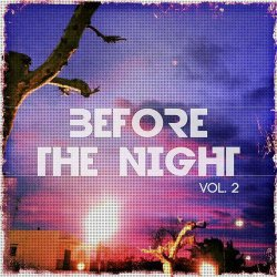 VA - Before The Night Vol 2 (Best Of Chill House & Midtempo Tracks) (2015)