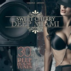 VA - Sweet Cherry Deep Miami [30 Deep House Tunes] (2015)