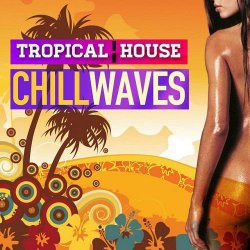 VA - Tropical House Chill Waves (2015)