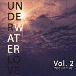VA - Underwater Love Vol 2 (Deep Tech House) (2015)