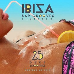 VA - IBIZA Bar Grooves Chapter 01 (25 Deep Smoothies) (2015)