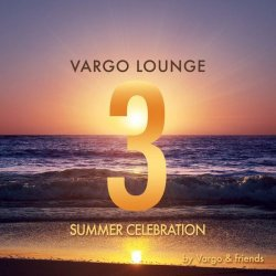 VA - Vargo Lounge - Summer Celebration 3 (2015)