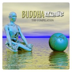 VA - Buddhatronic the Compilation, Vol. 1 (Best of Mystic Bar Sound Meets Buddha Chill Out Lounge) (2015)