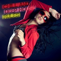 VA - Chill and Deep House Rules (2015)