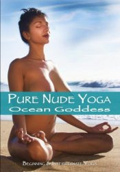 Pure Nude Yoga: Ocean Goddess - Beginning & Intermediate Yoga (2014)