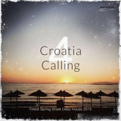 VA - Croatia Calling Vol 4 (Finest Spring Break Deep House 2015) (2015)