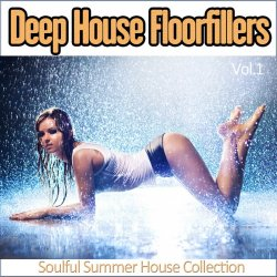 VA - Deep House Floorfillers, Vol. 1 - Soulful Summer House Collection (2015)