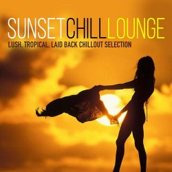 VA - Sunset Chill Lounge Lush Tropical Laid Back Chillout Selection (2015)