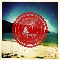 VA - Hanging Out In Sunshine, Vol. 1 (Sunny Chill Out Grooves) (2015)