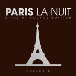 VA - Paris La Nuit - Chillin Lounge Selection Vol 2 (2015)