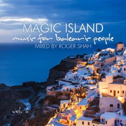 VA - Magic Island - Music For Balearic People Vol. 6 (Mixed by Roger Shah) (2015)