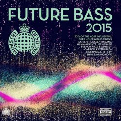 VA - Future Bass 2015 (Ministry Of Sound Explicit) (2015)