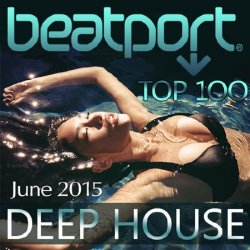 VA - Beatport Top 100 Deep House June 2015 (2015)