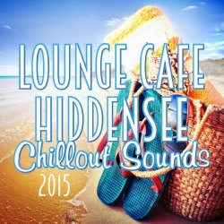 VA - Lounge Cafe Hiddensee (Chillout Sounds 2015) (2015)