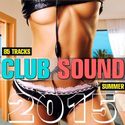 VA - Club Sound Summer 2015 (2015)