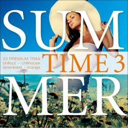 VA - Summer Time, Vol 3 - 22 Premium Trax - Chillout, Chillhouse, Downbeat, Lounge (2015)