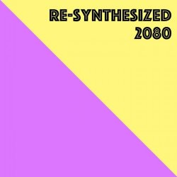 VA - Re-Synthesized 2080 (2015)