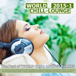 VA - World Chill-Lounge 2015-1 (The Best Of World Chill Lounge Charts) (2015)