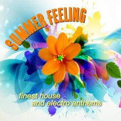VA - Summer Feeling – Finest House and Electro Anthems (2015)