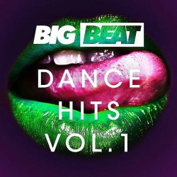 VA - Big Beat Dance Hits: Vol.1 (2015)