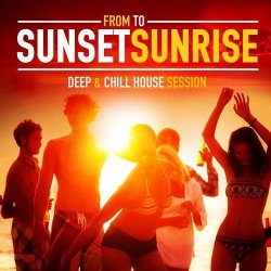 VA - From Sunset To Sunrise (Deep & Chill House Session) (2015)