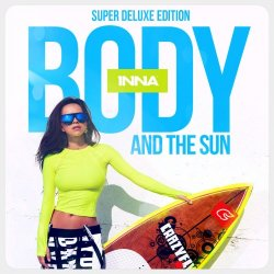 Inna - Body And The Sun (Super Deluxe Edition) (2015)