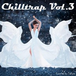 VA - Chilltrap Vol.3 [Compiled by Zebyte] (2015)
