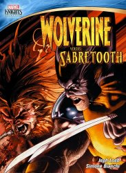 Рыцари Марвел. Росомаха против Саблезубого / Marvel Knights. Wolverine Vs. Sabretooth (2014)