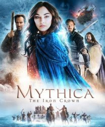 Мифика: Стальная корона / Mythica: The Iron Crown (2016)