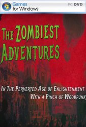 The Zombiest Adventures In The Perverted Age of Enlightenment With a Pinch of Woodpunk