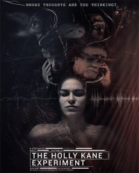 Эксперимент Холли Кейн / The Holly Kane Experiment (2017)